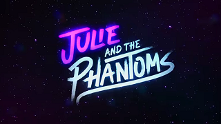 Picture of a TV show: Julie And The Phantoms