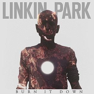 Burn It Down Linkin Park Song Wikipedia
