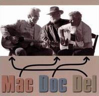 <i>Del Doc & Mac</i> 1998 studio album by Doc Watson, Del McCoury, Mac Wiseman