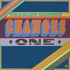 <i>Changes One</i> (Charles Mingus album) 1975 studio album by Charles Mingus