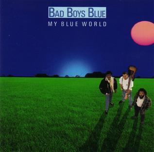 <i>My Blue World</i> album by Bad Boys Blue