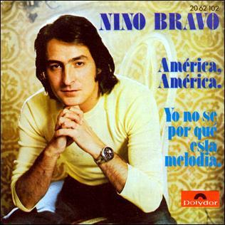 América, América (song) 1973 single by Nino Bravo