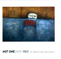 <i>Not One Light Red: A Modified Document</i> album
