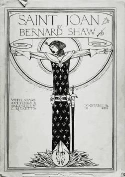 st joan george bernard shaw George bernard shaw (dublino, 26 luglio 1856 – ayot st lawrence, 2 novembre 1950) è stato uno scrittore, drammaturgo, linguista e critico musicale irlandese nel 1925 vinse il premio nobel per la letteratura con la seguente motivazione: « per il suo lavoro intriso di idealismo ed umanità, la cui satira stimolante è spesso infusa di una poetica di.