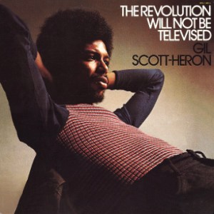 <i>The Revolution Will Not Be Televised</i> (album) compilation album by Gil Scott-Heron