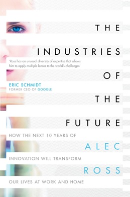 The Industries of the Future by Alec Ross book cover.jpg