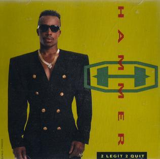 2 Legit 2 Quit 1991 single by MC Hammer