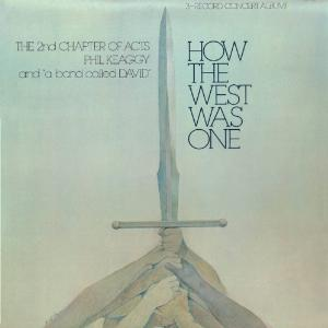 <i>How the West Was One</i> (2nd Chapter of Acts, Phil Keaggy and a band called David album) 1977 live album by 2nd Chapter of Acts