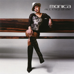 All Eyez on Me (song) 2002 single by Monica