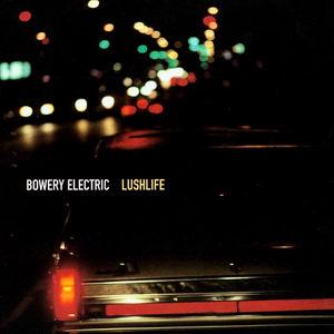<i>Lushlife</i> (album) album by Bowery Electric