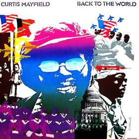 Curtis_Mayfield_-_Back_to_the_World_albu