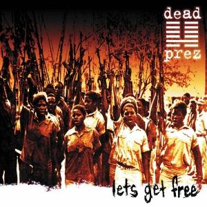 Vos pochettes d'album préférées - Page 2 DeadPrezLet'sGetFree