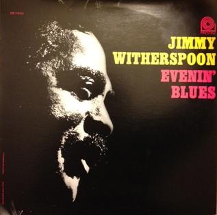 <i>Evenin Blues</i> album by Jimmy Witherspoon