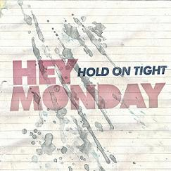 <i>Hold On Tight</i> (album) album by Hey Monday