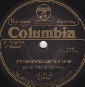 Its Nobodys Fault but Mine Song by Blind Willie Johnson later adapted by Led Zeppelin