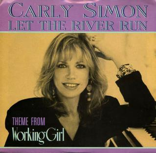 Let the River Run 1989 song performed by Carly Simon