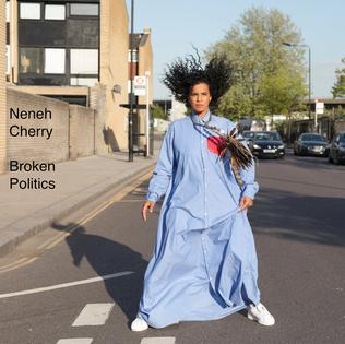 <i>Broken Politics</i> 2018 studio album by Neneh Cherry