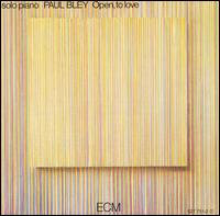 <i>Open, to Love</i> 1972 studio album by Paul Bley