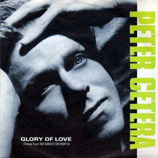 Glory of Love (1986 song) 1986 single by Peter Cetera