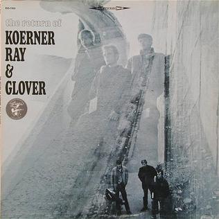 <i>The Return of Koerner, Ray & Glover</i> 1965 album by Koerner, Ray & Glover
