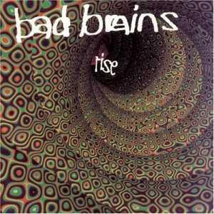 <i>Rise</i> (Bad Brains album) Bad Brains album
