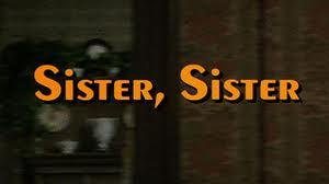 <i>Sister, Sister</i> (1982 film) 1982 television film directed by John Berry