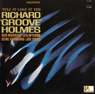 "<i>Tell It Like It Tis</i> 1966 studio album by Richard ""Groove"" Holmes"