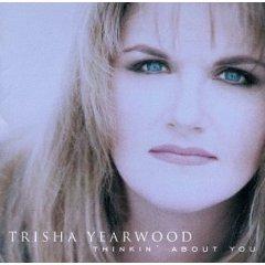 EARLENE: Trisha yearwood thinkin about you