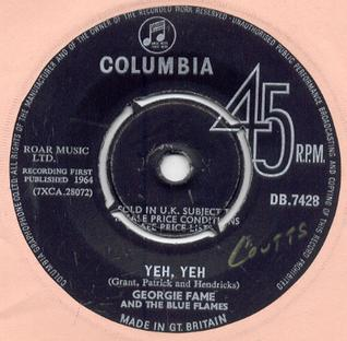 Yeh, Yeh 1964 single by Georgie Fame and the Blue Flames
