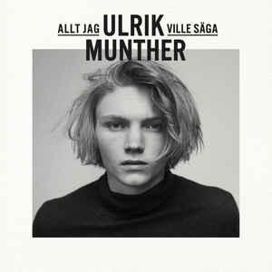 <i>Allt jag ville säga</i> 2015 studio album by Ulrik Munther
