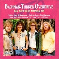Bachman-Turner Overdrive - You Ain't Seen Nothing Yet Coverart.png