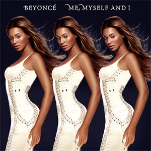 Me, Myself and I (Beyoncé song) 2003 single by Beyoncé