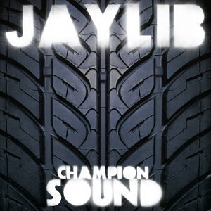<i>Champion Sound</i> 2003 studio album by Jaylib (J Dilla and Madlib)