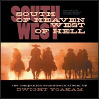 <i>South of Heaven, West of Hell</i> (album) 2001 soundtrack album by Dwight Yoakam