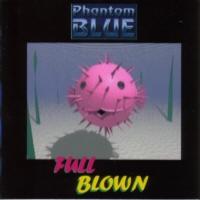 <i>Full Blown</i> (Phantom Blue album) extended play by Phantom Blue