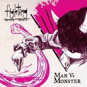 <i>Man vs Monster</i> 2008 studio album by Fighting with Wire