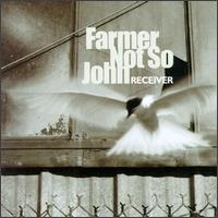 <i>Receiver</i> (album) album by Farmer Not So John