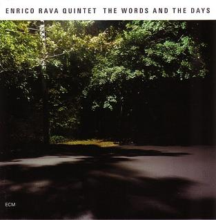 <i>The Words and the Days</i> 2007 studio album by Enrico Rava