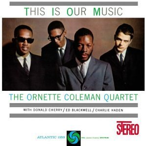 <i>This Is Our Music</i> (Ornette Coleman album) album by Ornette Coleman