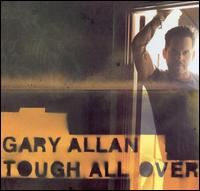 <i>Tough All Over</i> (Gary Allan album) 2005 studio album by Gary Allan