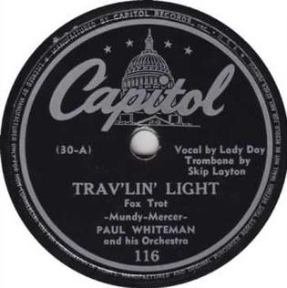 Travlin Light (song) 1942 song performed by Billie Holiday