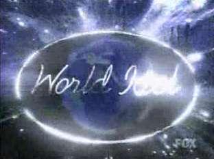 <i>World Idol</i> International version of the television show Pop Idol