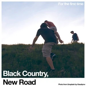 For the First Time (Black Country, New Road album) - Wikipedia