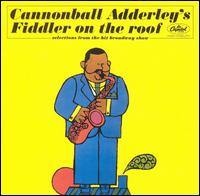 <i>Cannonball Adderleys Fiddler on the Roof</i> album by Cannonball Adderley