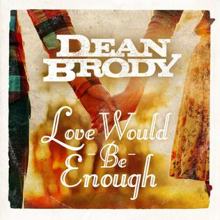 Love Would Be Enough