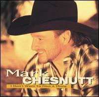 <i>I Dont Want to Miss a Thing</i> (album) 1999 studio album by Mark Chesnutt
