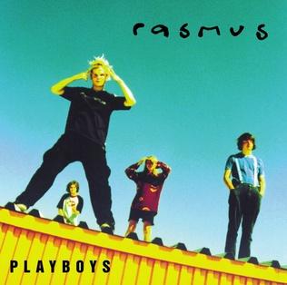 <i>Playboys</i> (Rasmus album) 1997 studio album by The Rasmus