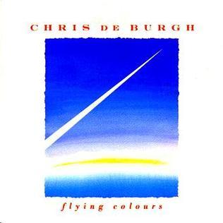 <i>Flying Colours</i> (Chris de Burgh album) 1988 studio album by Chris de Burgh