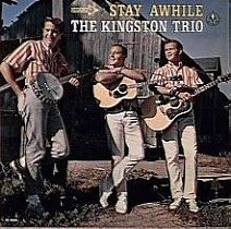 <i>Stay Awhile</i> (The Kingston Trio album) 1965 studio album by The Kingston Trio