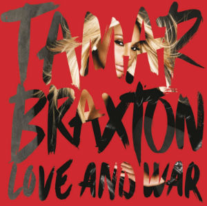 <i>Love and War</i> (Tamar Braxton album) 2013 studio album by Tamar Braxton